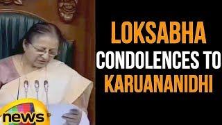 Loksabha Pays Condolences To DMK Chief Karunanidhi | Lok Sabh Adjourned | Mango News - MANGONEWS