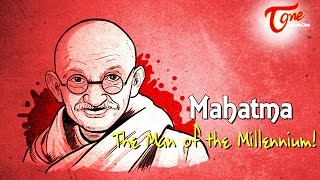 Mahatma | The Man of the Millennium - TELUGUONE
