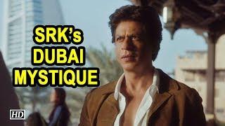 SRK's DUBAI MYSTIQUE - IANSLIVE