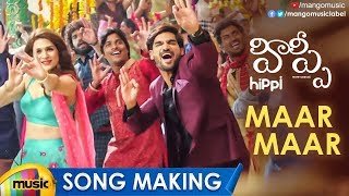 Maar Maar Song Making | Hippi Movie Songs | Kartikeya | Digangana | Shraddha Das | Mango Music - MANGOMUSIC