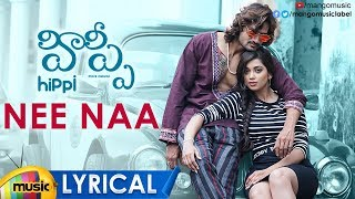 Nee Naa Full Song Lyrical | Hippi Movie Songs | Kartikeya | Digangana | Jazba Singh | Mango Music - MANGOMUSIC