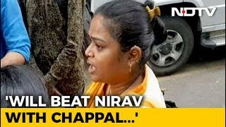 Will Hit Nirav Modi With Chappal, Says Arrested Executive's Wife - NDTV