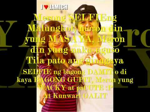 Jamich x Davey Langit - Selfie Song with lyrics