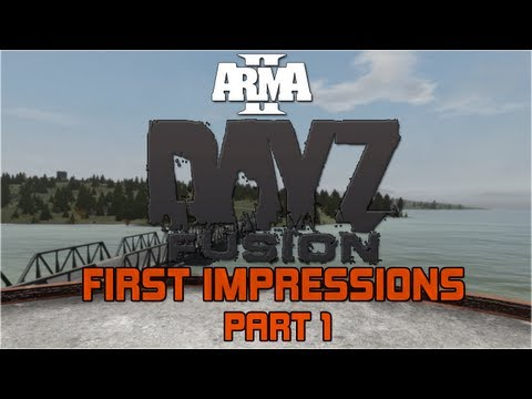 Arma 2: DayZ Fusion Mod │ First Impressions │ Part 1 │