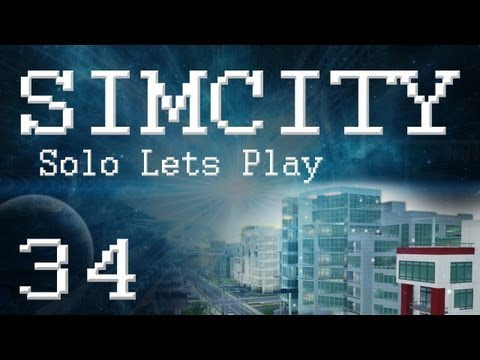 SimCity 5 Solo Lets Play (PART 34)