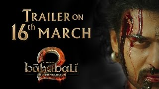 Baahubali 2 - The Conclusion | Trailer on March 16 - BAAHUBALIOFFICIAL