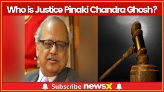Who is Justice Pinaki Chandra Ghosh; likely to be appointed India's first Lokpal - NEWSXLIVE
