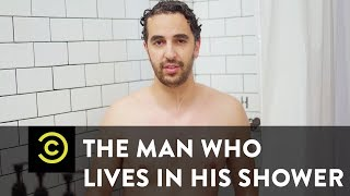 The Man Who Lives in His Shower - Mini-Mocks - COMEDYCENTRAL