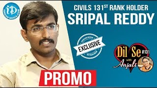 Civil's 131 Rank Holder Sripal Reddy Exclusive Interview - Promo || Dil Se With Anjali #131 - IDREAMMOVIES