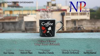 COFFEE || New Telugu Short Film 2019 || Teaser || Directed By #UDAYKUMAR_SIRIKONDA - YOUTUBE