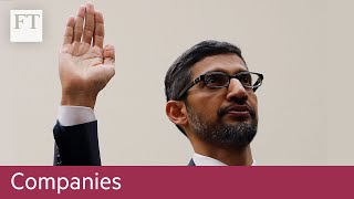 Google boss testifies before Congress - FINANCIALTIMESVIDEOS