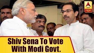 Shiv Sena to vote with Modi govt.in no-confidence motion, issues whip to its MPs - ABPNEWSTV