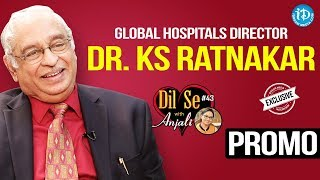 Global Hospitals Director Dr. KS Ratnakar Exclusive Interview - Promo || Dil Se With Anjali #43 - IDREAMMOVIES