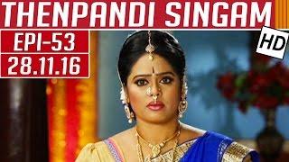 Thenpandi Singam 28-11-2016 Kalaignar TV Serial Episode 53