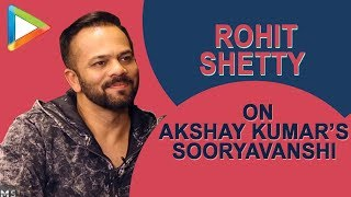 WOW: Rohit Shetty REVEALS about Akshay Kumar's Character in SOORYAVANSHI - HUNGAMA