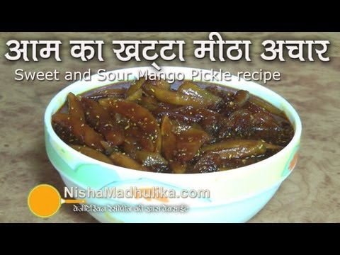 Sweet and Sour Mango Pickle recipe | Aam ka meetha achar recipe