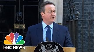 UK Prime Minister David Cameron To Step Down After Brexit Vote | NBC News - NBCNEWS