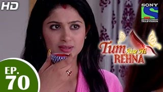 Tum Aise Hi Rehna - 23rd February 2015 : Episode 70