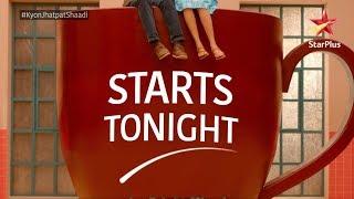 Yeh Rishtey Hain Pyaar Ke | Starts Tonight - STARPLUS