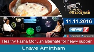 Unave Amirtham 11-11-2016 Healthy Pazha Mor , an alternate for heavy supper – NEWS 7 TAMIL Show