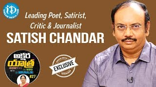Leading Poet & Journalist Satish Chandra Full Interview || Akshara Yathra With Mrunalini #27 - IDREAMMOVIES