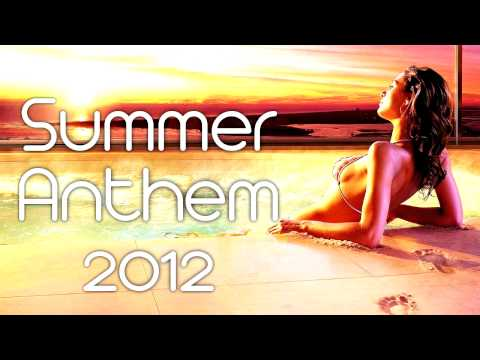 Electro & House SUMMER ANTHEM 2012 -  Best Summer Tracks of House, Electro & Progressive