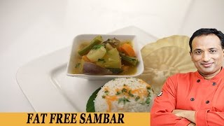 Fat Free Sambhar - Be Fit Be Cool - AAPI  VahRehVah - VAHCHEF