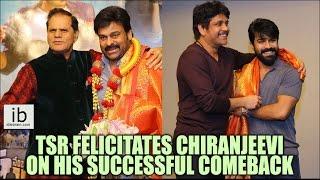 TSR felicitates Chiranjeevi on his successful comeback - idlebrain.com - IDLEBRAINLIVE