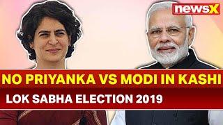 Lok Sabha Election 2019: Why Congress decided not to field Priyanka Gandhi Vadra from Varanasi? - NEWSXLIVE