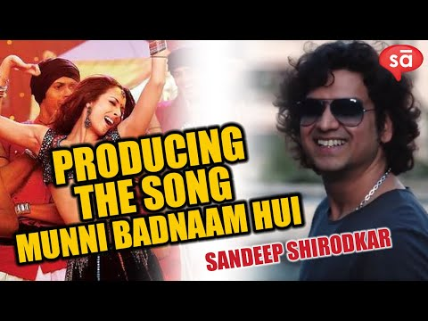Munni Badnaam Hui song production by Sandeep Shirodkar