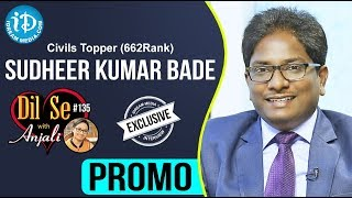 Civil's Topper (662 Rank) Sudheer Kumar Bade Interview - Promo || Dil Se With Anjali #135 - IDREAMMOVIES