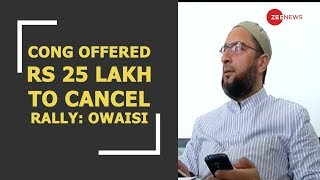 Congress offered me Rs 25 lakh to cancel rally in Telangana, says Asaduddin Owaisi - ZEENEWS
