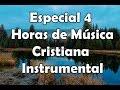 youtube 4 horas de musica cristiana