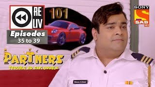 Weekly Reliv - Partners trouble ho gayi double - 15th Jan to 19th Jan 2018 - Ep 35 to 39 - SABTV
