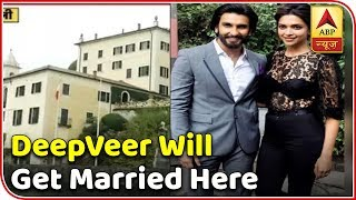 Ranveer Singh, Deepika Padukone will get married here - ABPNEWSTV