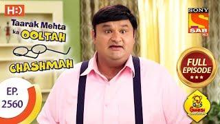 Taarak Mehta Ka Ooltah Chashmah - Ep 2560 - Full Episode - 21st September, 2018 - SABTV