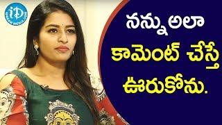నన్నుఅలా కామెంట్ చేస్తే ఊరుకోను - Actress Anshu Reddy || Soap Stars With Anitha - IDREAMMOVIES
