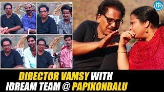 Director Vamsy With iDream Team @ Papikondalu || Dialogue With Prema - IDREAMMOVIES