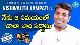 GHMC Enforcement Director Vishwajith Kampati IPS Full Interview || Dil Se With Anjali #113 - IDREAMMOVIES