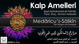 Kalp Amelleri Medâricu's-Sâlikîn 003 Giriş (Muhammed et-Tahhân)