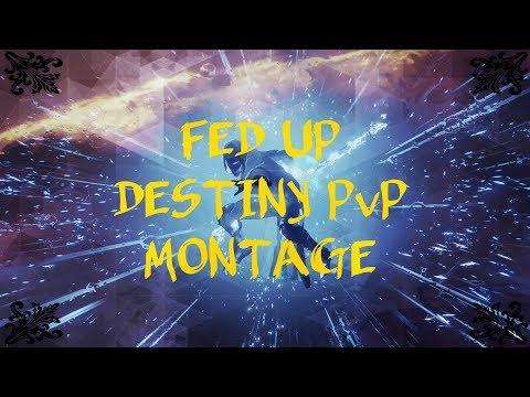 Fed up-Destiny 2 PvP montage #MOTW