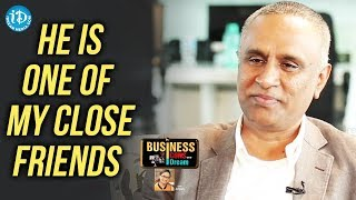 He Is One Of My Close Friends - Suresh Reddy || Business Icons With iDream - IDREAMMOVIES