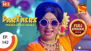 Partners Trouble Ho Gayi Double - Ep 142 - Full Episode - 13th June, 2018 - SABTV