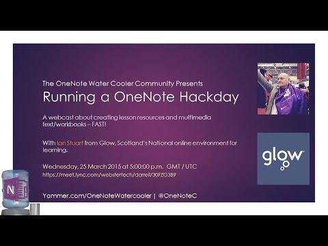 Running OneNote Hackdays - A OneNote Watercooler Webcast