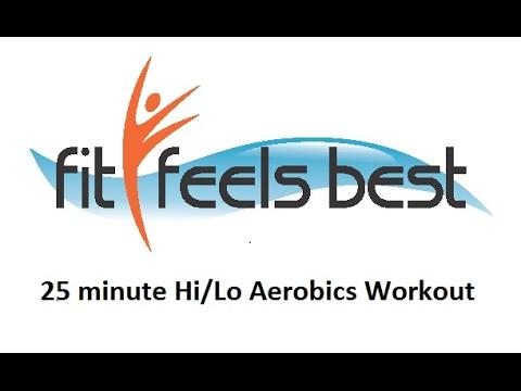 Hi/Lo (low impact) Aerobics: 25 minute workout