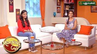 Morning Cafe – Breakfast Show for Women 30-05-2017  PuthuYugam TV Show