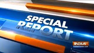 Special Report | January 20, 2019 | 11 AM - INDIATV