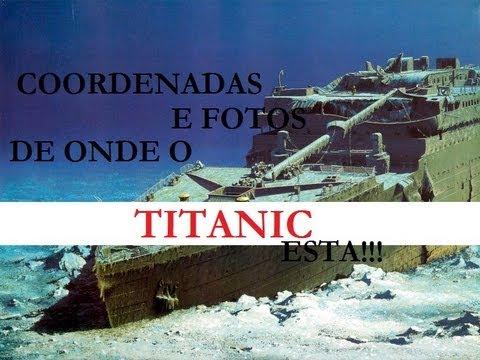 Imagens do Titanic no Google Maps | Titanic Local e fotos do naufrágio