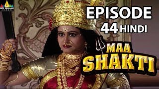 Maa Shakti Devotional Serial Episode 44 | Hindi Bhakti Serials | Sri Balaji Video - SRIBALAJIMOVIES