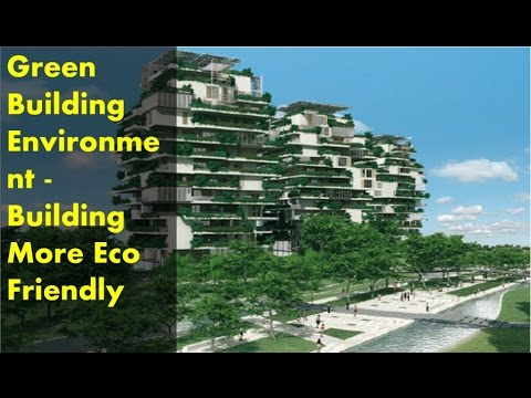 Green Building Environment - Building More Eco Friendly